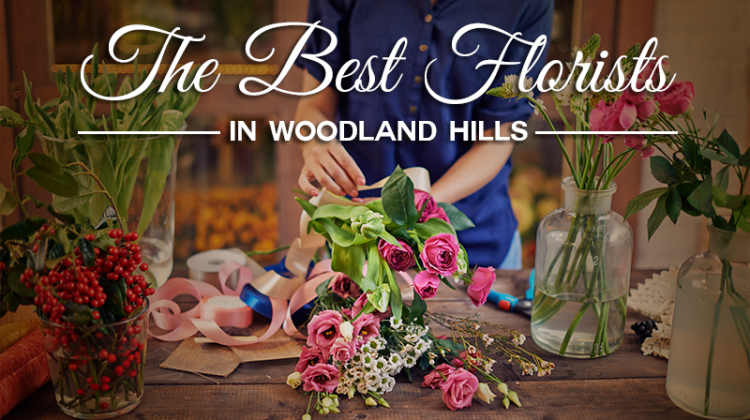 The Best Florists in Woodland Hills