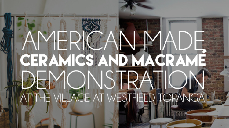 American Made Ceramics and Macrame Demo at The Village