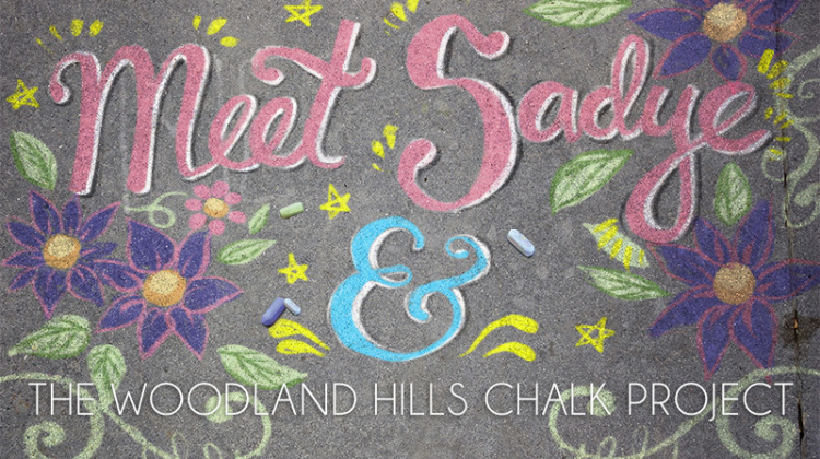 Meet Sadye and the Woodland Hills Chalk Project