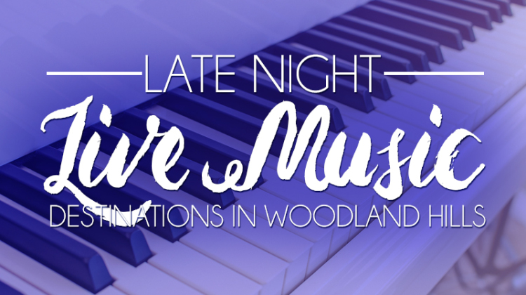 late night music in woodland hills