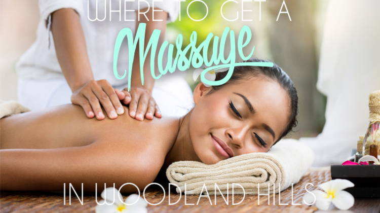 The Best Massage Places in Woodland Hills