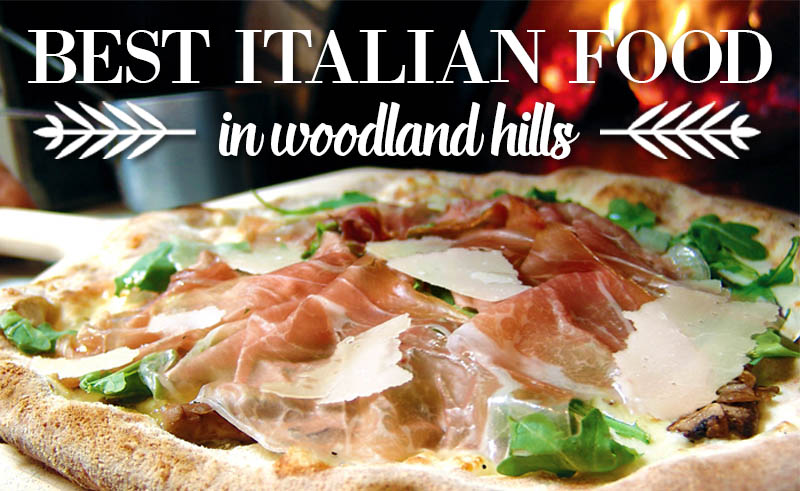 best italian food in woodland hills