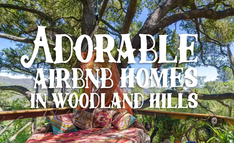 adorable airbnb homes in woodland hills