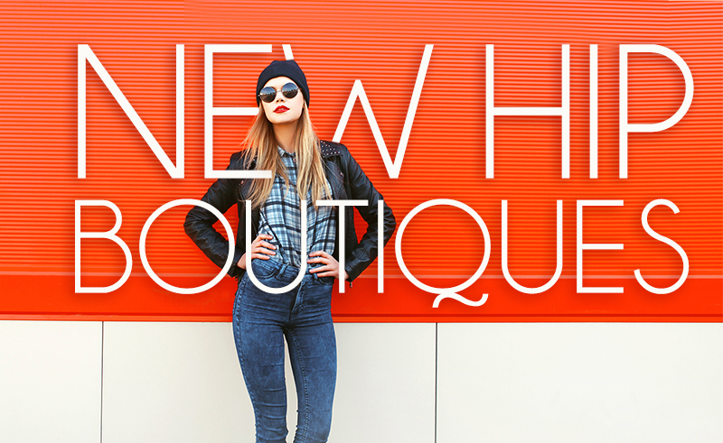 New Hip Boutiques in Woodland Hills