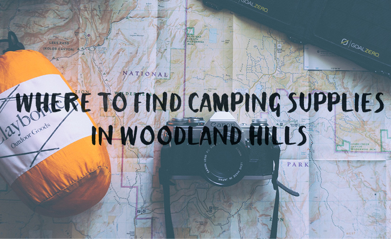 camping suppplies in woodland hills cover copy