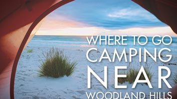 where-to-go-camping-near-woodland-hills copy