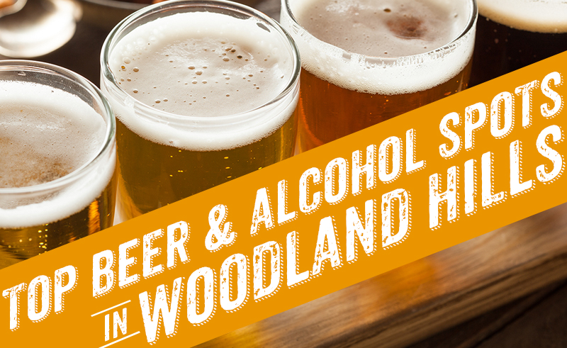 Beer and Alcohol in Woodland Hills