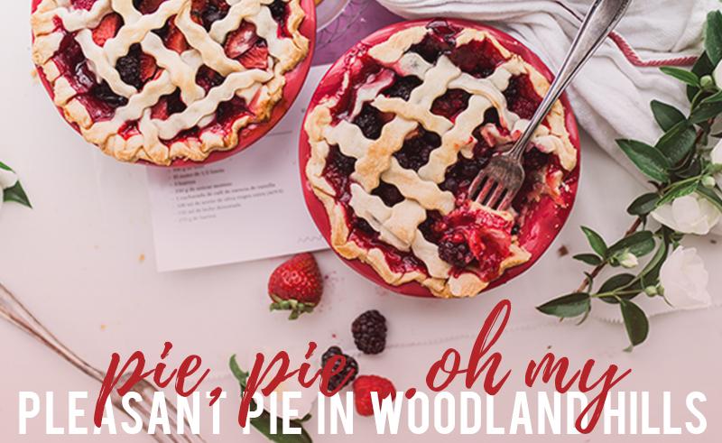 Pie in Woodland Hills