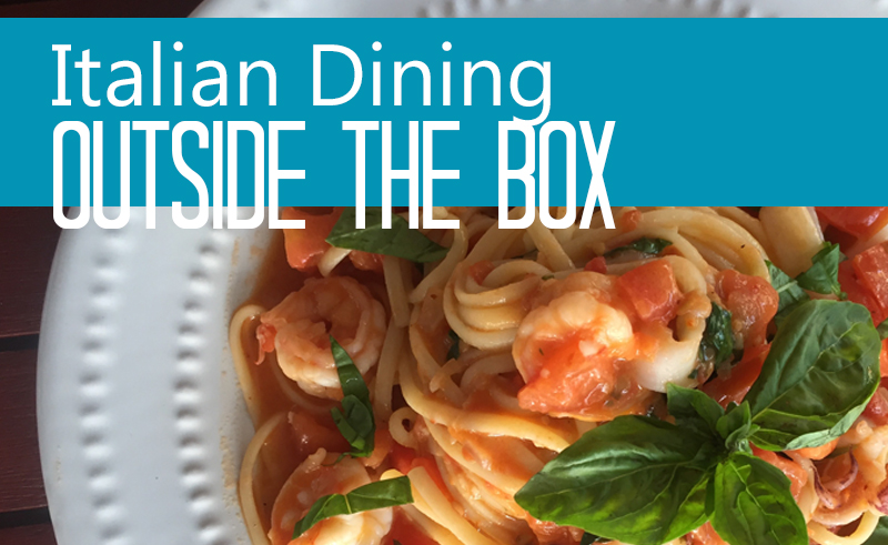ITALIAN DINING OUTSIDE THE BOX