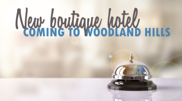 New 201 Room Boutique Hotel Could be Coming to Woodland Hills