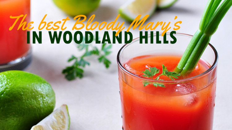 Bloody Marys in Woodland Hills.
