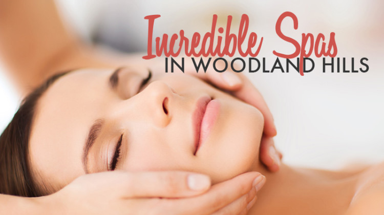 Relax the Post-Holiday Stress Away at Incredible Woodland Hills Spas