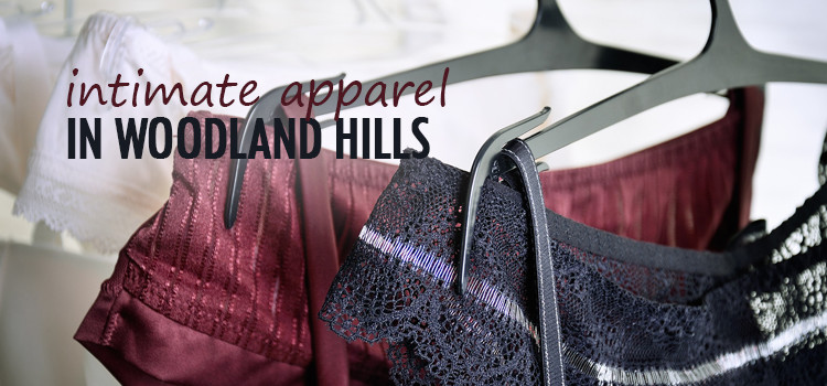Intimate Apparel in Woodland Hills