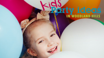 Top Places for a Kid's Birthday in Woodland Hills
