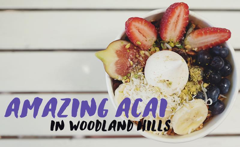 acai bowls in woodland hills