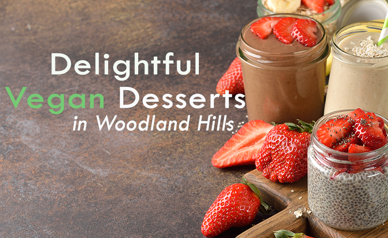 vegan desserts in woodland hills