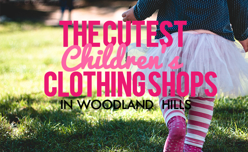 children's clothing in woodland hills
