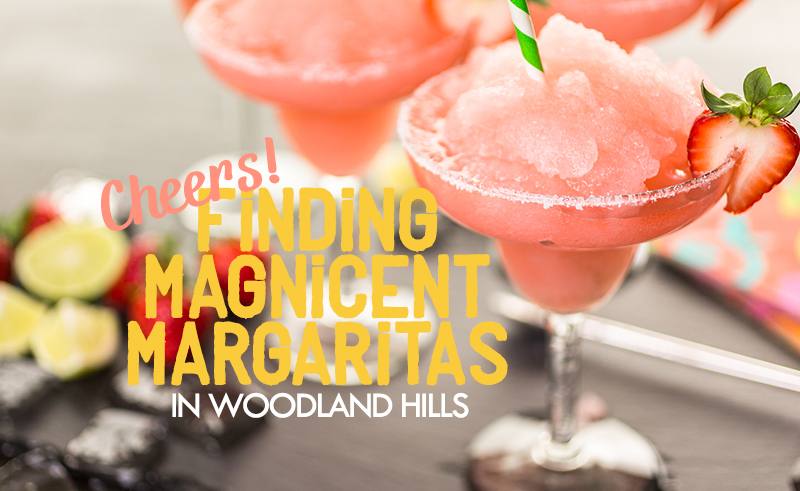 margaritas in woodland hills